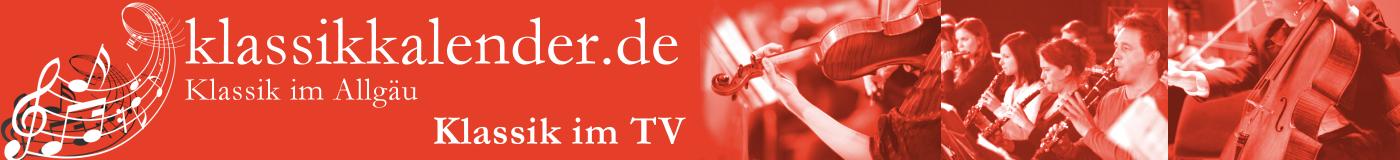 Klassik im Allgäu und Klassik im TV
